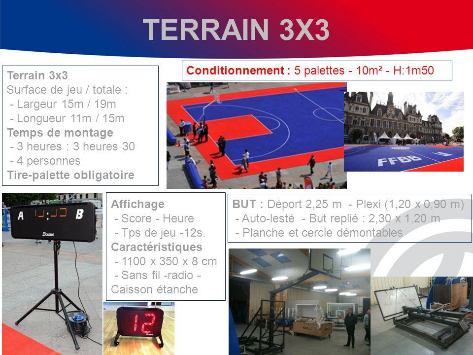 TERRAIN 3X3 Terrain 3x3 Surface de jeu / totale : - Largeur 15m / 19m - Longueur 11m / 15m Temps de montage - 3 heures : 3 heures 30 - 4 personnes Tire-palette obligatoire Conditionnement : 5 palettes - 10m² - H:1m50 Affichage - Score - Heure - Tps de jeu -12s.