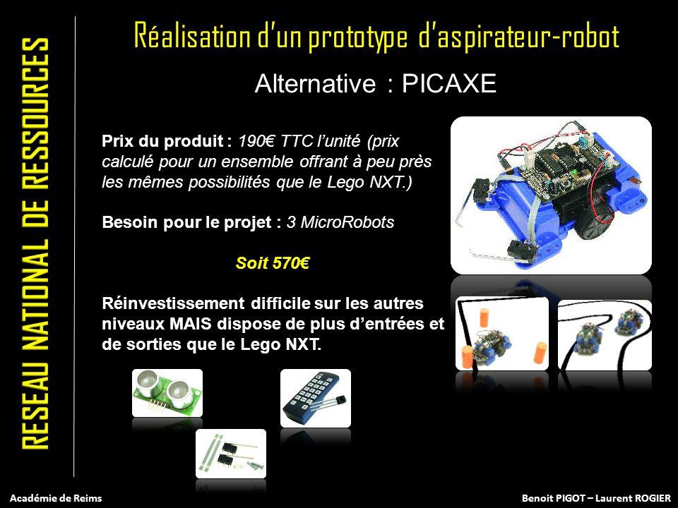 Alternative : PICAXE Prix du produit : 190 TTC lunité (prix calculé pour un ensemble offrant à peu près les mêmes possibilités que le Lego NXT.) Besoi