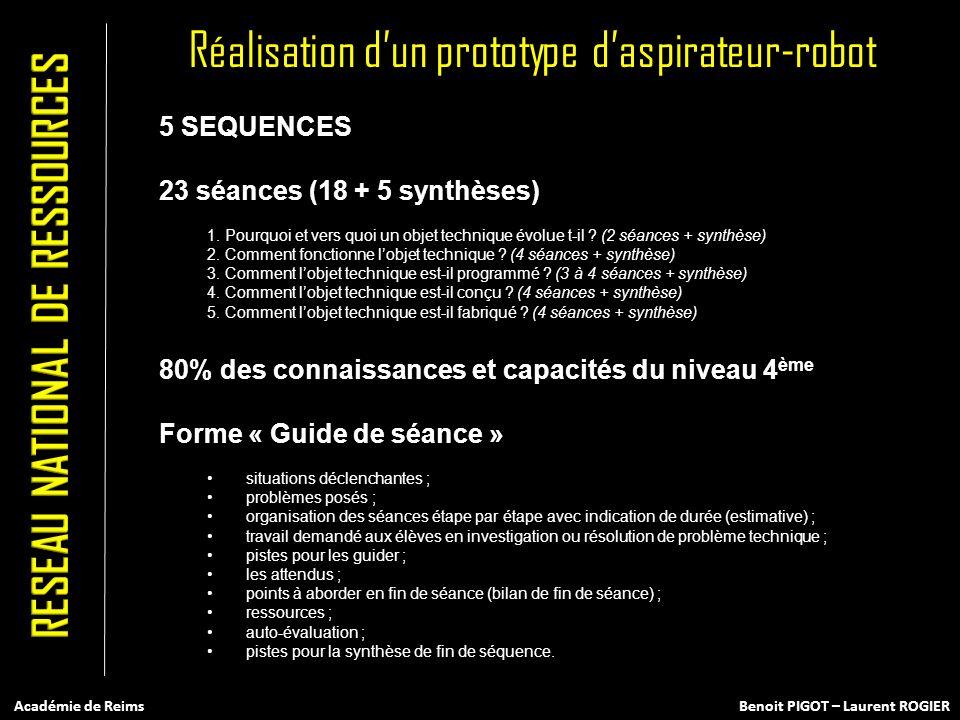 Réalisation dun prototype daspirateur-robot 5 SEQUENCES 23 séances (18 + 5 synthèses) 1. Pourquoi et vers quoi un objet technique évolue t-il ? (2 séa