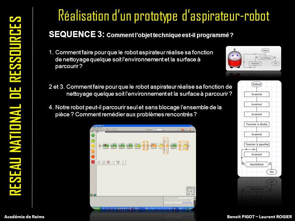 SEQUENCE 3: Comment lobjet technique est-il programmé ? 1. Comment faire pour que le robot aspirateur réalise sa fonction de nettoyage quelque soit le