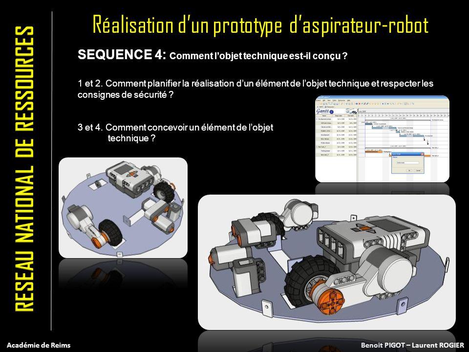 SEQUENCE 4: Comment lobjet technique est-il conçu ? 1 et 2. Comment planifier la réalisation dun élément de lobjet technique et respecter les consigne