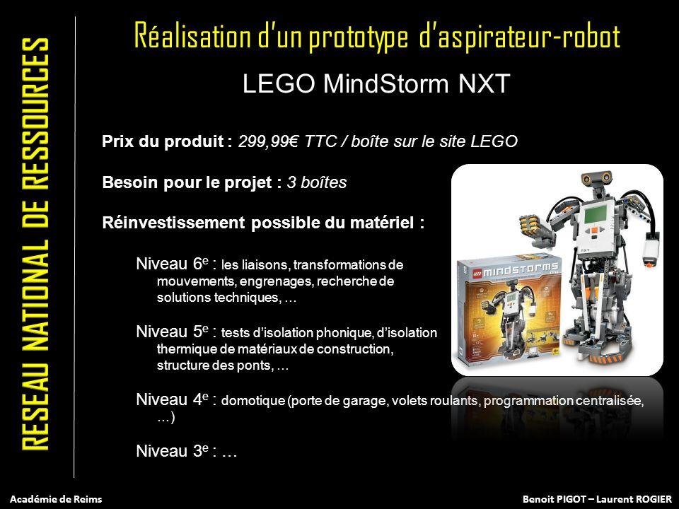 LEGO MindStorm NXT Prix du produit : 299,99 TTC / boîte sur le site LEGO Besoin pour le projet : 3 boîtes Réinvestissement possible du matériel : Nive