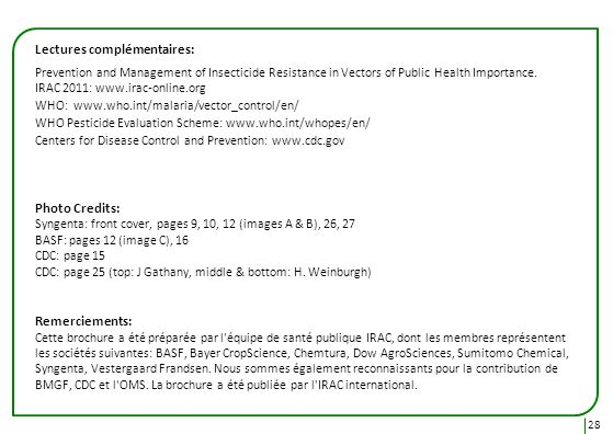 28 Lectures complémentaires: Prevention and Management of Insecticide Resistance in Vectors of Public Health Importance. IRAC 2011: www.irac-online.or