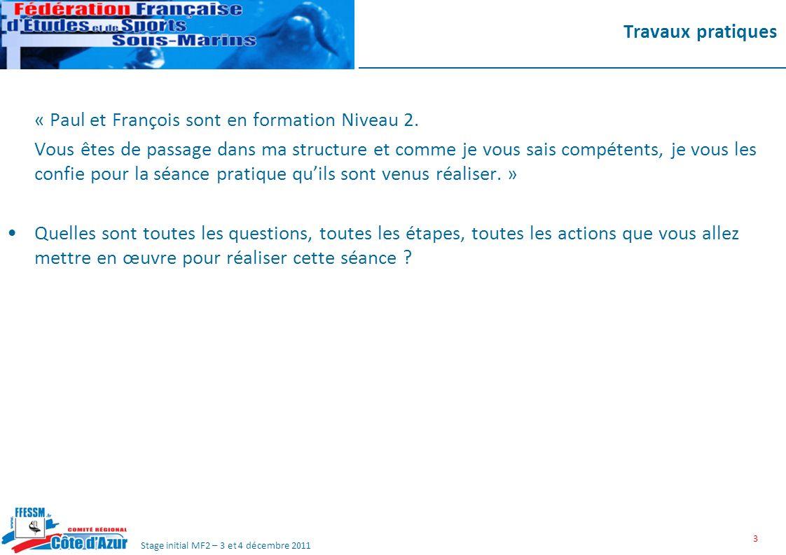 Stage initial MF2 – 3 et 4 décembre 2011 Travaux pratiques « Paul et François sont en formation Niveau 2.