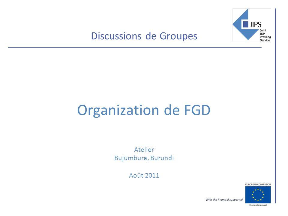 Discussions de Groupes Organization de FGD Atelier Bujumbura, Burundi Août 2011