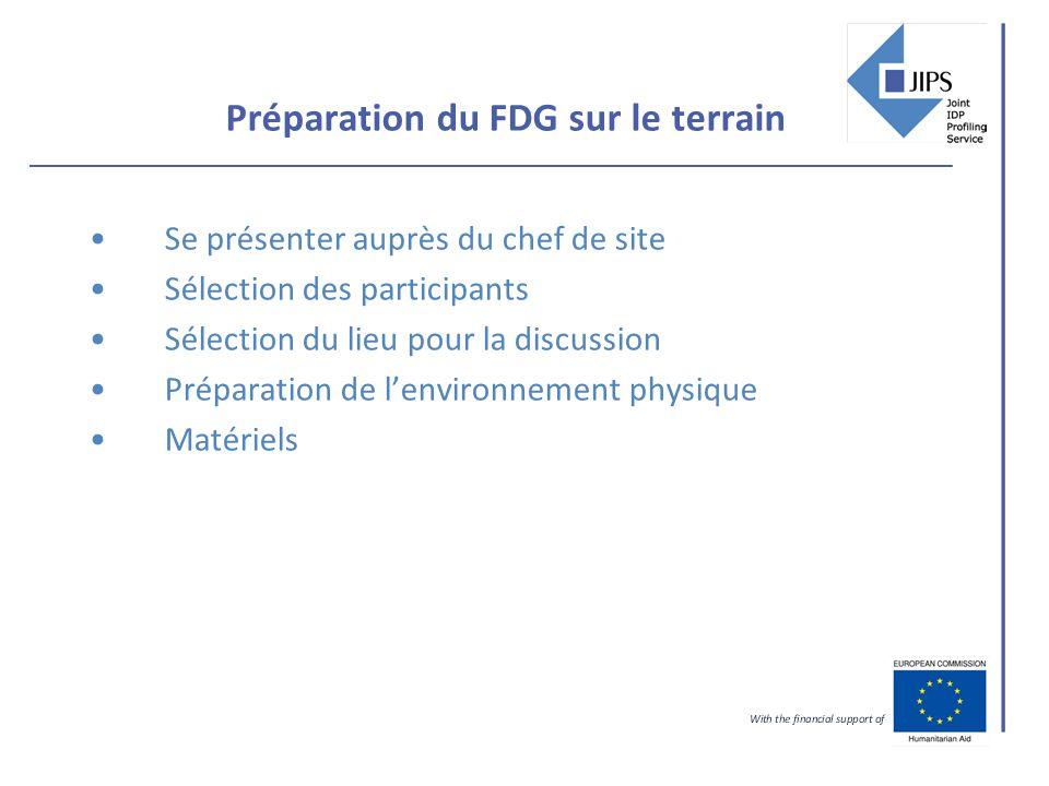 Préparation du FDG sur le terrain Se présenter auprès du chef de site Sélection des participants Sélection du lieu pour la discussion Préparation de lenvironnement physique Matériels