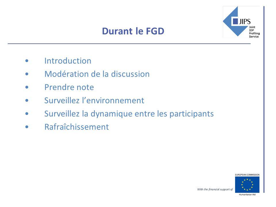 Durant le FGD Introduction Modération de la discussion Prendre note Surveillez lenvironnement Surveillez la dynamique entre les participants Rafraîchi