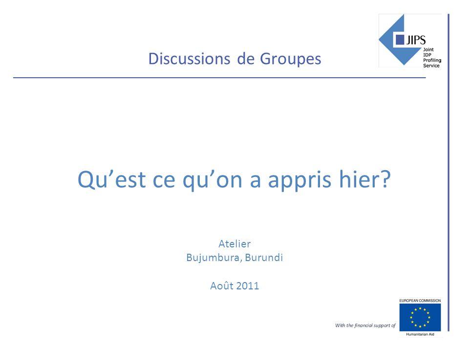 Discussions de Groupes Quest ce quon a appris hier Atelier Bujumbura, Burundi Août 2011