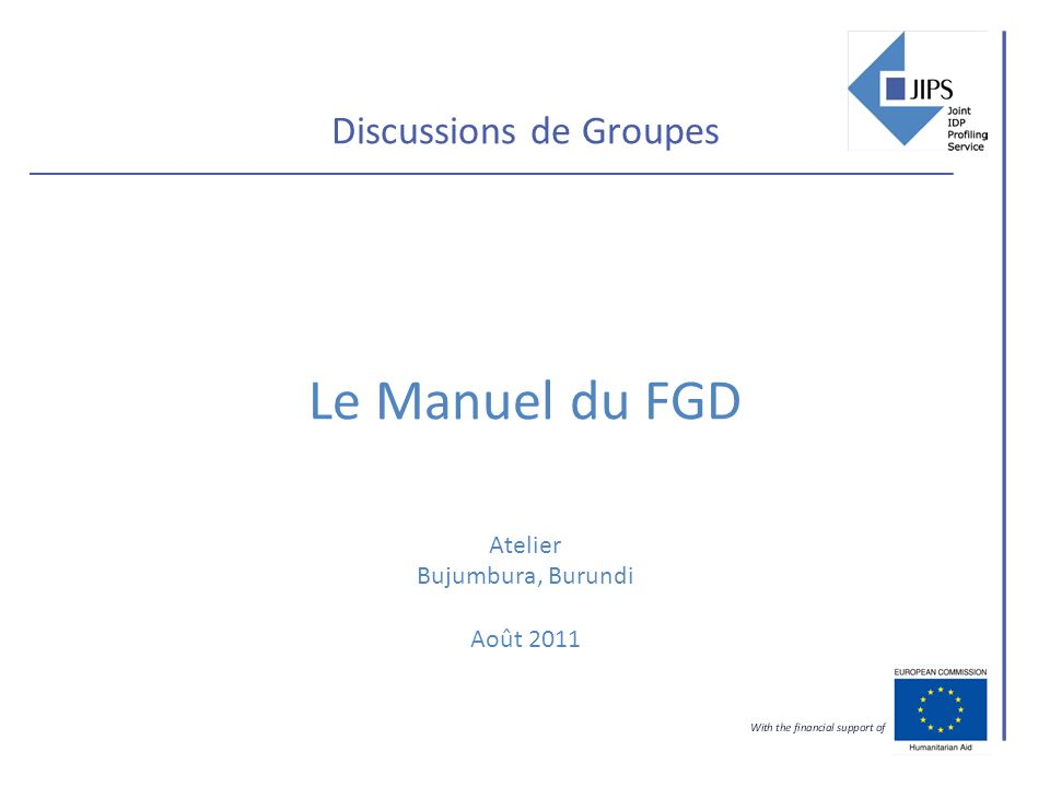 Discussions de Groupes Le Manuel du FGD Atelier Bujumbura, Burundi Août 2011
