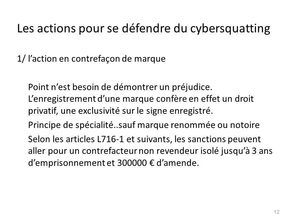 Les actions pour se défendre du cybersquatting 1/ laction en contrefaçon de marque Point nest besoin de démontrer un préjudice. Lenregistrement dune m