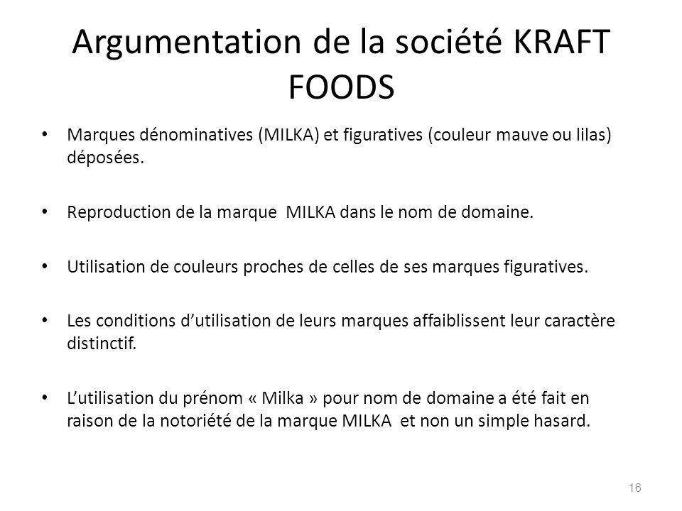 Argumentation de la société KRAFT FOODS Marques dénominatives (MILKA) et figuratives (couleur mauve ou lilas) déposées. Reproduction de la marque MILK