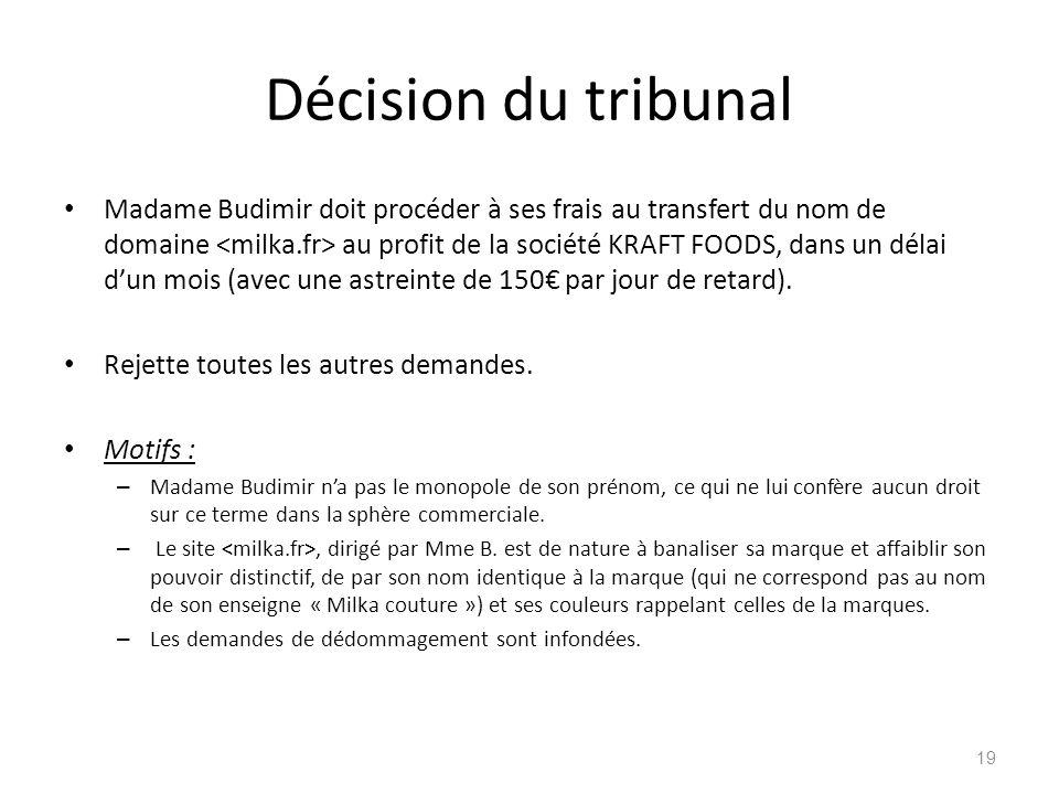 Décision du tribunal Madame Budimir doit procéder à ses frais au transfert du nom de domaine au profit de la société KRAFT FOODS, dans un délai dun mo
