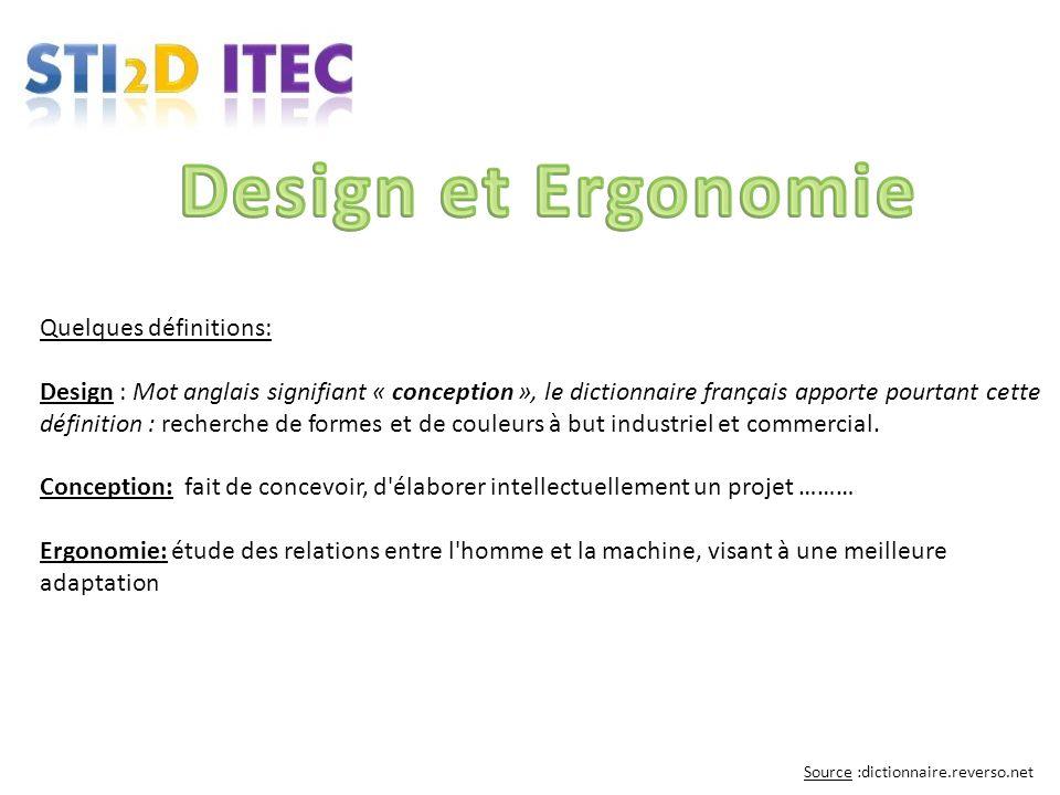 Quelques définitions: Design : Mot anglais signifiant « conception », le dictionnaire français apporte pourtant cette définition : recherche de formes