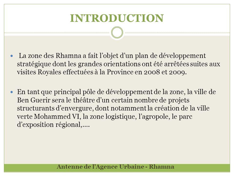 INTRODUCTION La zone des Rhamna a fait lobjet dun plan de développement stratégique dont les grandes orientations ont été arrêtées suites aux visites Royales effectuées à la Province en 2008 et 2009.