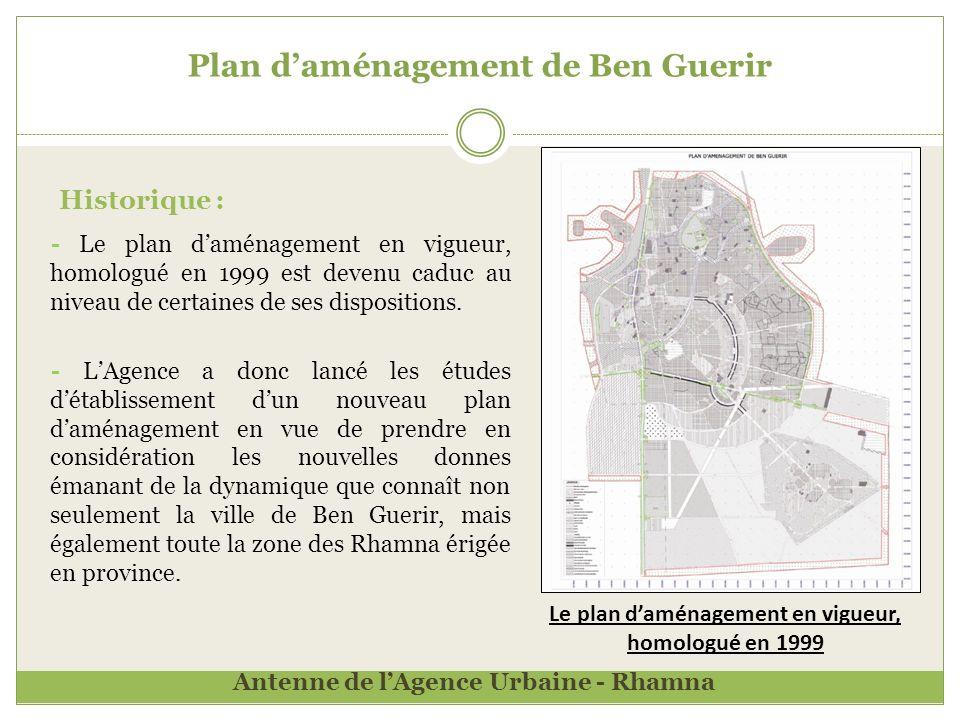 Plan daménagement de Ben Guerir - Le plan daménagement en vigueur, homologué en 1999 est devenu caduc au niveau de certaines de ses dispositions.