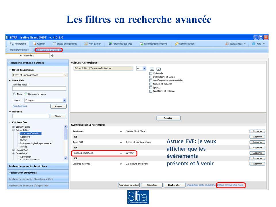 Les filtres en recherche avancée Astuce EVE: je veux afficher que les évènements présents et à venir