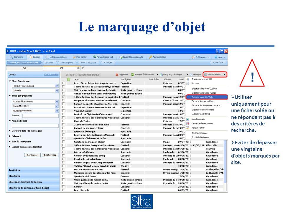 Le marquage dobjet Utiliser uniquement pour une fiche isolée ou ne répondant pas à des critères de recherche. Eviter de dépasser une vingtaine dobjets