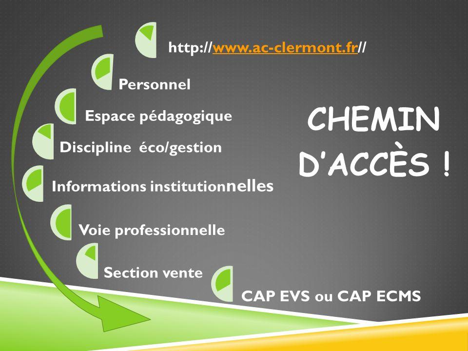 CHEMIN DACCÈS ! http://www.ac-clermont.fr//www.ac-clermont.fr Personnel Espace pédagogique Discipline éco/gestion Informations institution nelles Voie