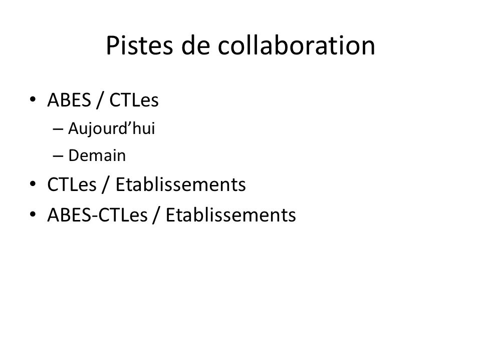 Pistes de collaboration ABES / CTLes – Aujourdhui – Demain CTLes / Etablissements ABES-CTLes / Etablissements
