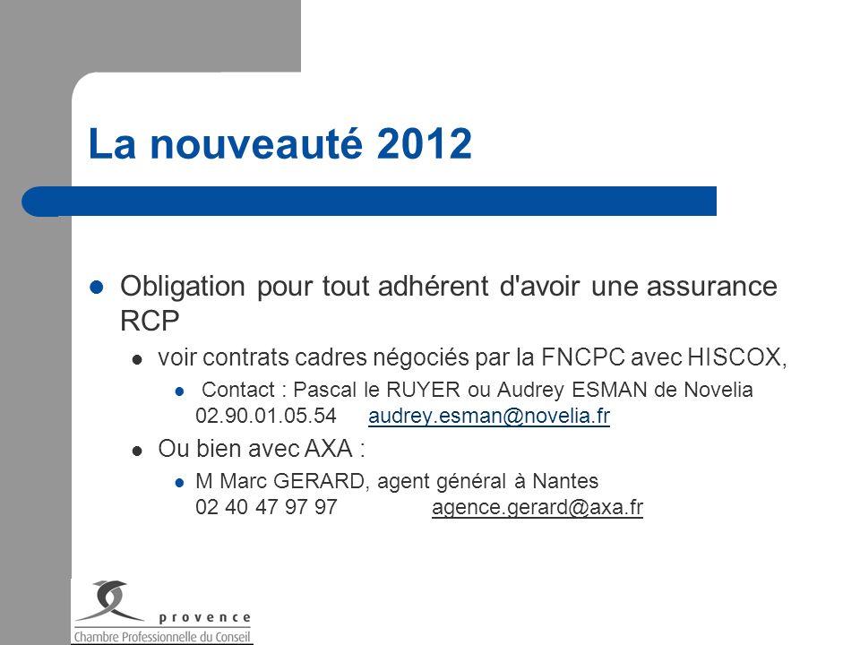 La nouveauté 2012 Obligation pour tout adhérent d'avoir une assurance RCP voir contrats cadres négociés par la FNCPC avec HISCOX, Contact : Pascal le