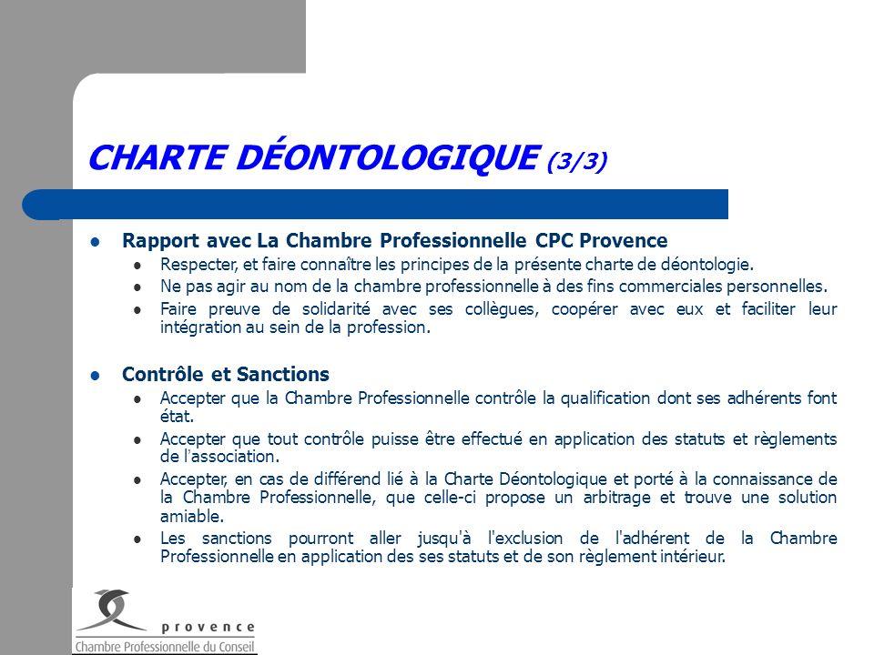 CHARTE DÉONTOLOGIQUE (3/3) Rapport avec La Chambre Professionnelle CPC Provence Respecter, et faire connaître les principes de la présente charte de d