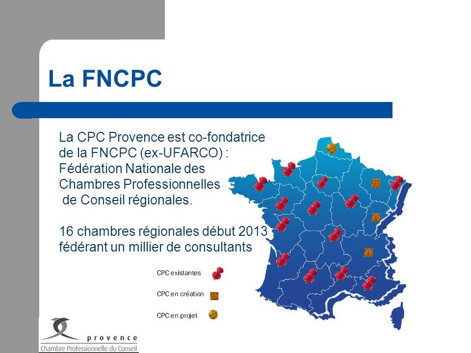 La FNCPC La CPC Provence est co-fondatrice de la FNCPC (ex-UFARCO) : Fédération Nationale des Chambres Professionnelles de Conseil régionales. 16 cham