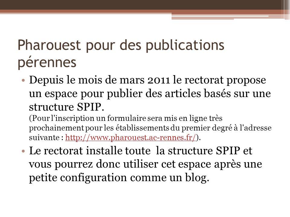 Pharouest pour des publications pérennes Depuis le mois de mars 2011 le rectorat propose un espace pour publier des articles basés sur une structure S