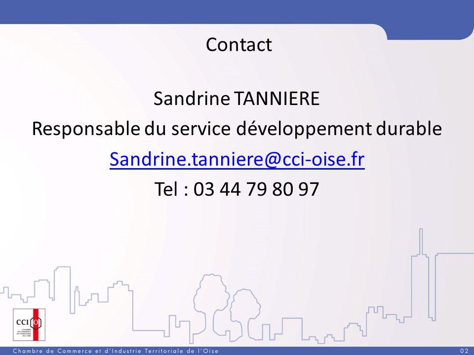 Contact Sandrine TANNIERE Responsable du service développement durable Sandrine.tanniere@cci-oise.fr Tel : 03 44 79 80 97