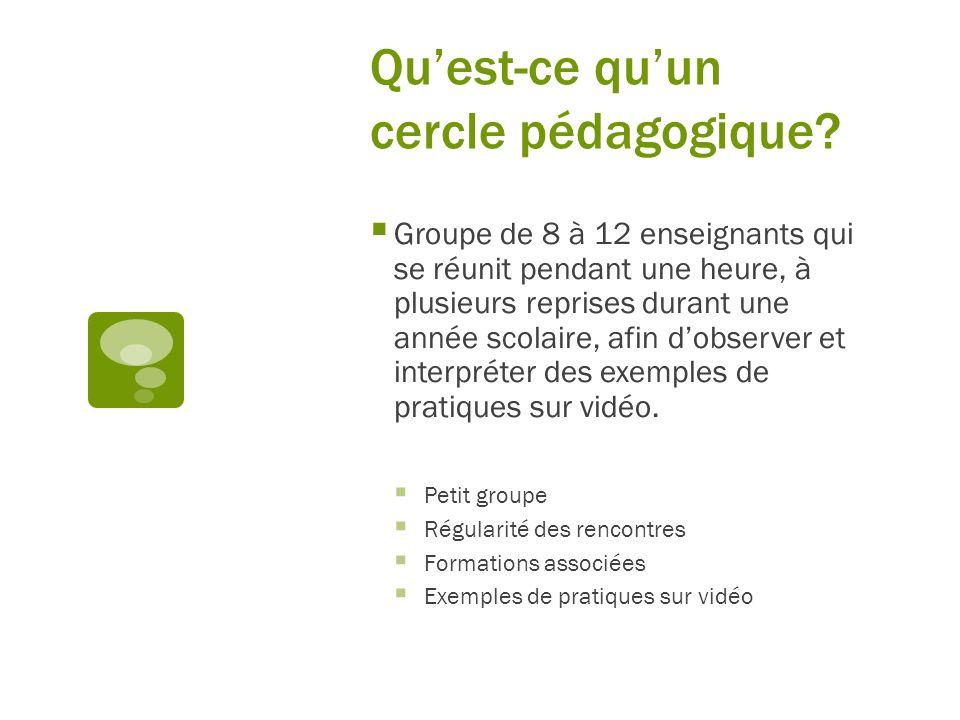 Quest-ce quun cercle pédagogique? Groupe de 8 à 12 enseignants qui se réunit pendant une heure, à plusieurs reprises durant une année scolaire, afin d