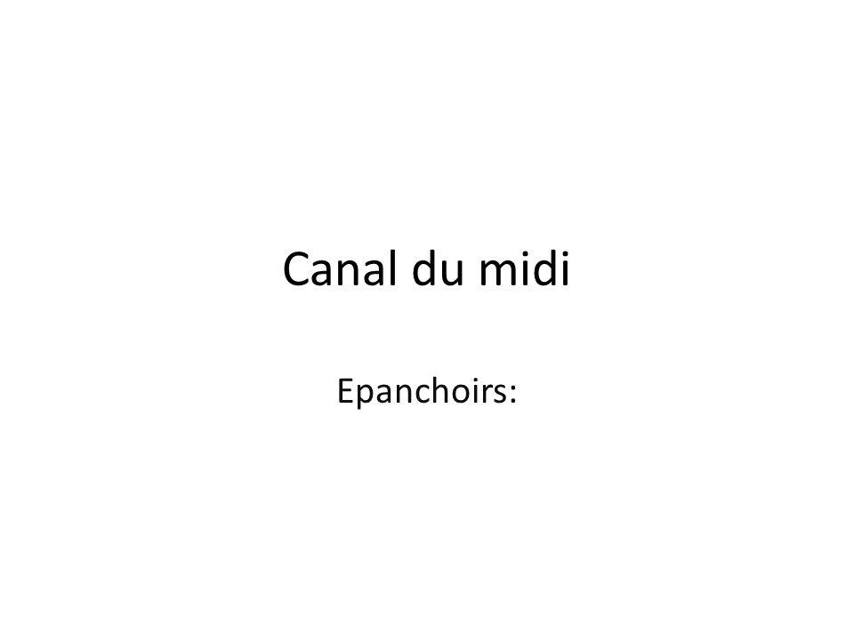 Canal du midi Epanchoirs: