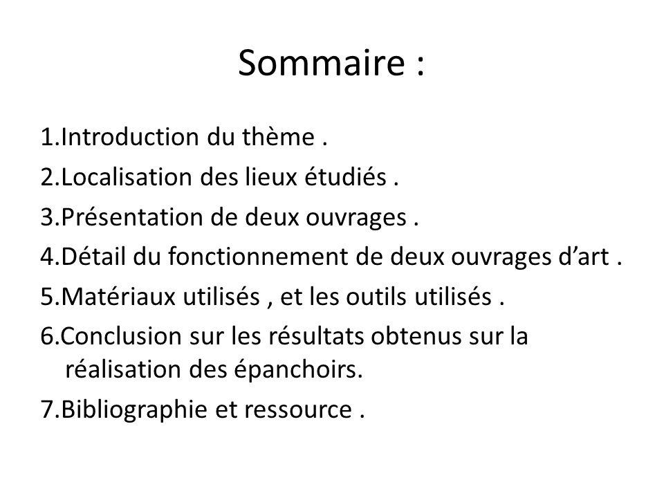 Sommaire : 1.Introduction du thème. 2.Localisation des lieux étudiés. 3.Présentation de deux ouvrages. 4.Détail du fonctionnement de deux ouvrages dar