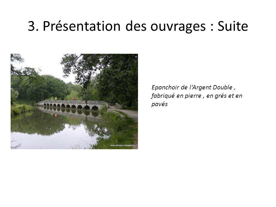 3. Présentation des ouvrages : Suite Epanchoir de lArgent Double, fabriqué en pierre, en grés et en pavés