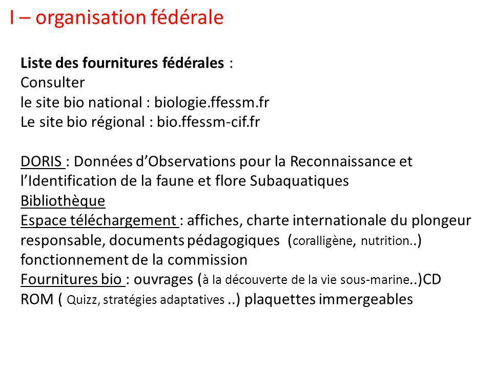 Liste des fournitures fédérales : Consulter le site bio national : biologie.ffessm.fr Le site bio régional : bio.ffessm-cif.fr DORIS : Données dObserv