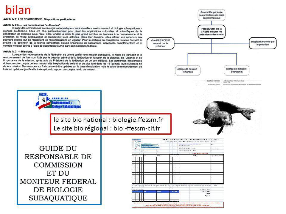 bilan le site bio national : biologie.ffessm.fr Le site bio régional : bio.-ffessm-cif.fr