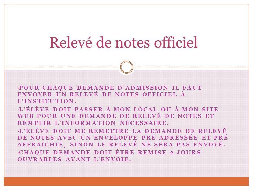 DEMANDE DE RELEVÉ DE NOTES OFFICIEL(S) CETTE DEMANDE DOIT ÊTRE REMISE À MADAME AMY DEON AU MOINS 2 JOURS OUVRABLES AVANT LA DATE REQUISE.