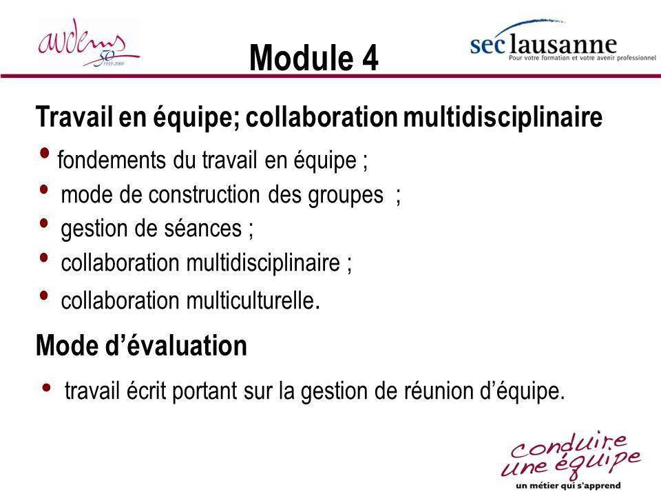 Module 4 fondements du travail en équipe ; mode de construction des groupes ; gestion de séances ; collaboration multidisciplinaire ; collaboration mu