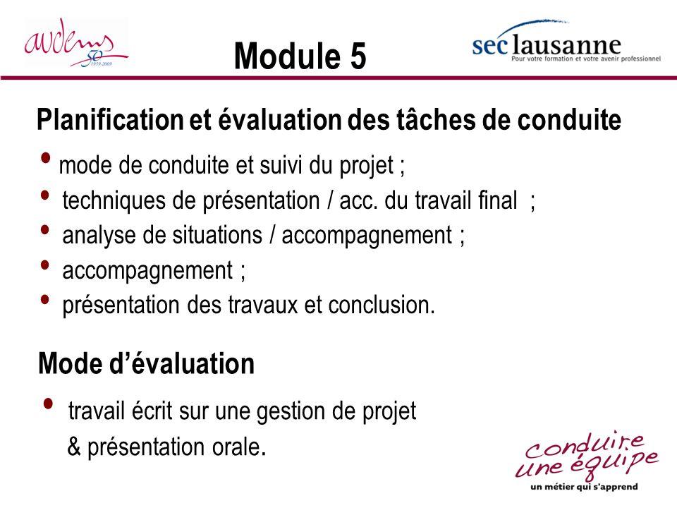 Module 5 mode de conduite et suivi du projet ; techniques de présentation / acc. du travail final ; analyse de situations / accompagnement ; accompagn