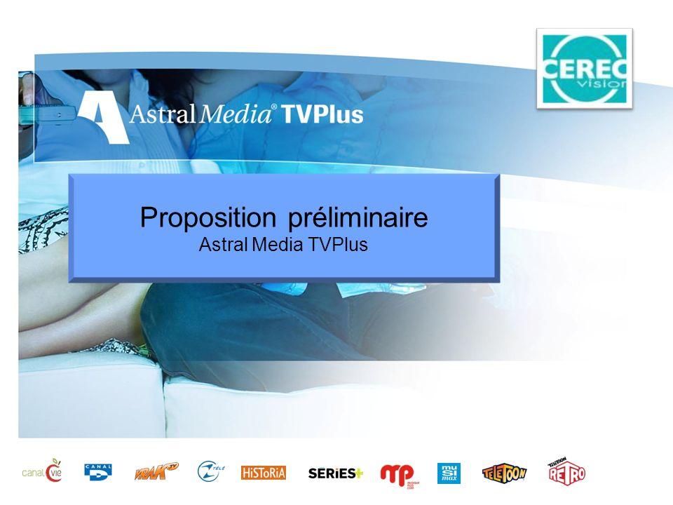 Proposition préliminaire Astral Media TVPlus