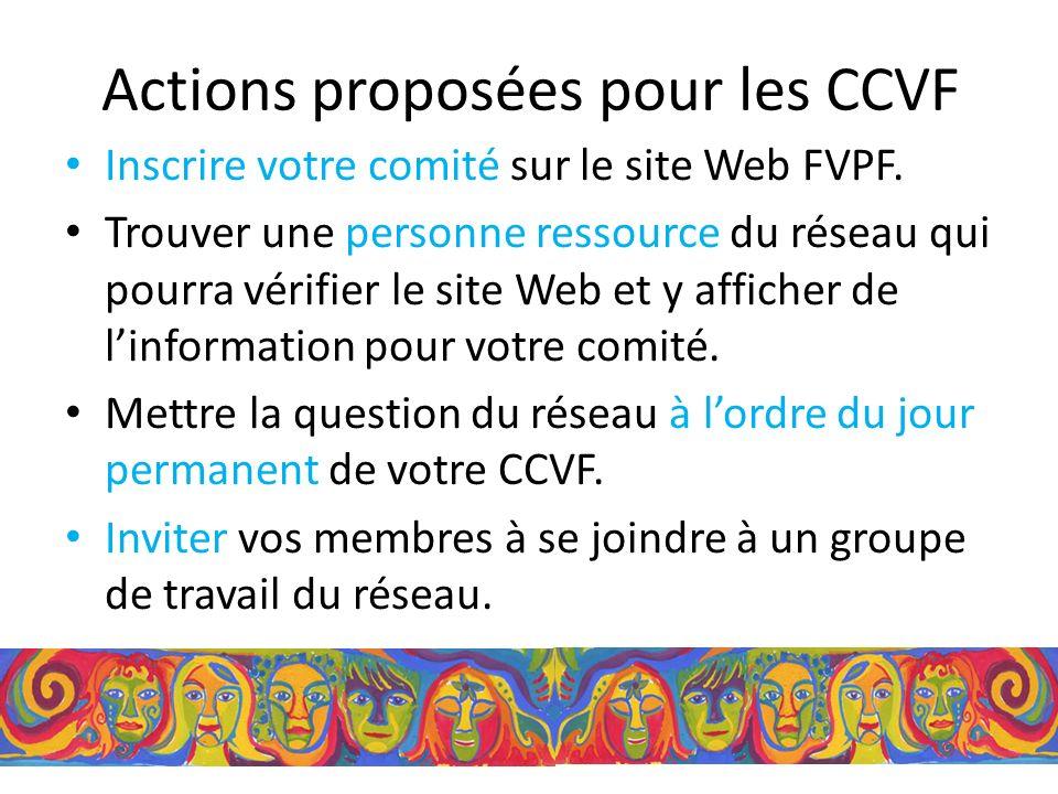 Actions proposées pour les CCVF Inscrire votre comité sur le site Web FVPF.