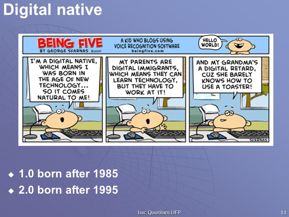 Digital native 1.0 born after born after 1995 Luc Quoniam UFP 11