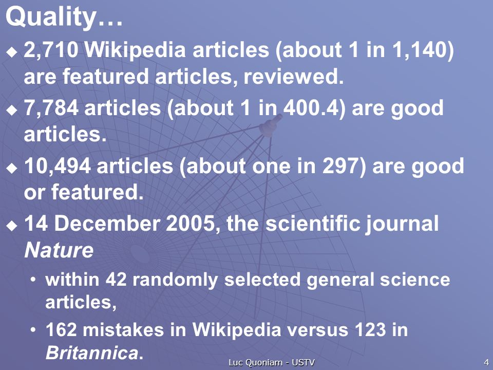 Quality… 2,710 Wikipedia articles (about 1 in 1,140) are featured articles, reviewed.