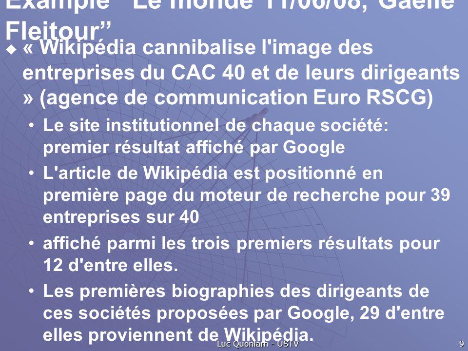 Example Le monde 11/06/08, Gaëlle Fleitour « Wikipédia cannibalise l'image des entreprises du CAC 40 et de leurs dirigeants » (agence de communication