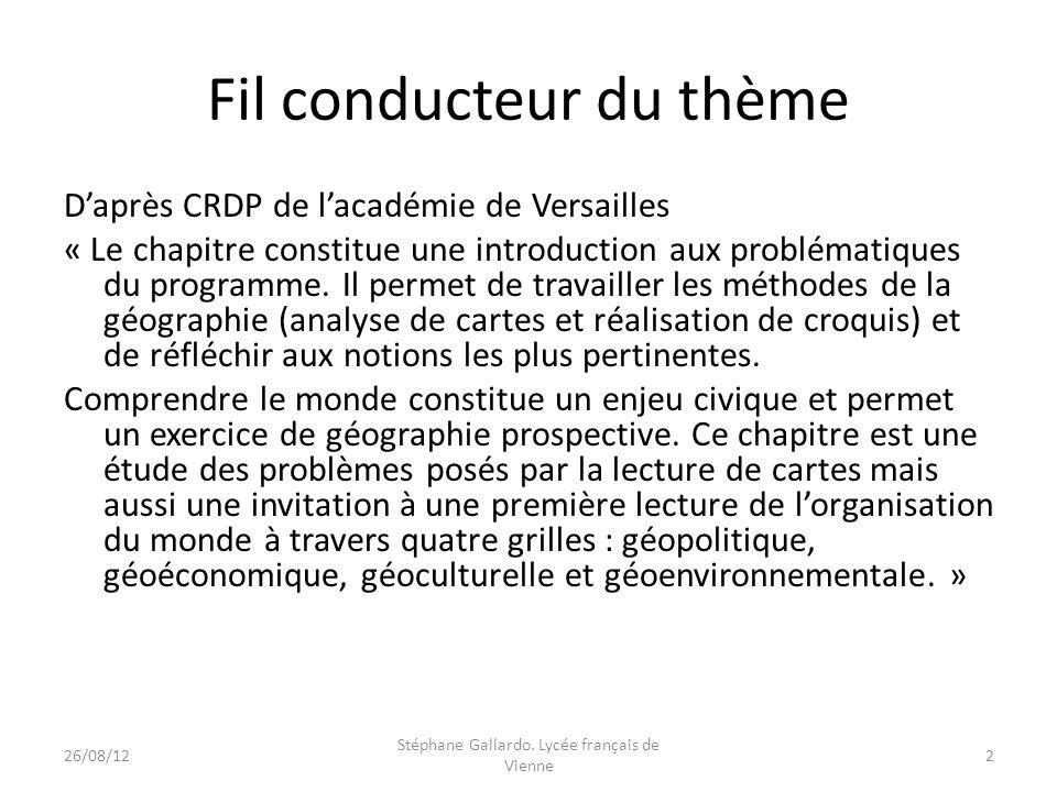 Fil conducteur du thème Daprès CRDP de lacadémie de Versailles « Le chapitre constitue une introduction aux problématiques du programme. Il permet de