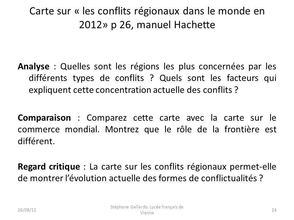Carte sur « les conflits régionaux dans le monde en 2012» p 26, manuel Hachette Analyse : Quelles sont les régions les plus concernées par les différe