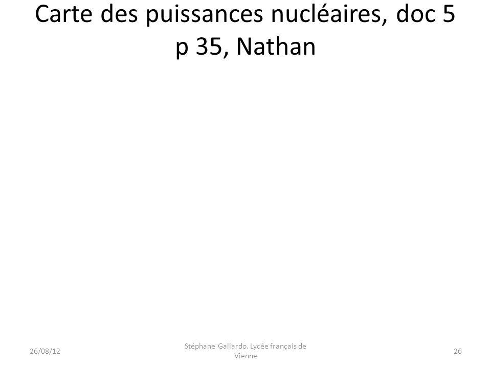 Carte des puissances nucléaires, doc 5 p 35, Nathan 26/08/1226 Stéphane Gallardo. Lycée français de Vienne