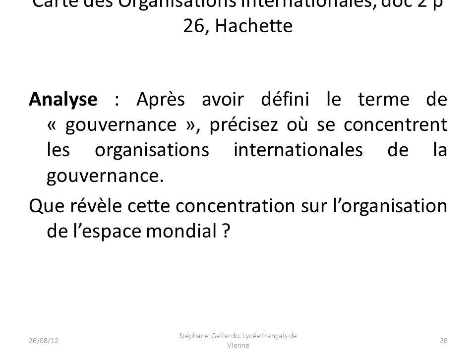 Carte des Organisations Internationales, doc 2 p 26, Hachette Analyse : Après avoir défini le terme de « gouvernance », précisez où se concentrent les