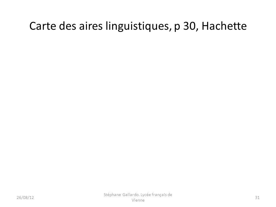 Carte des aires linguistiques, p 30, Hachette 26/08/1231 Stéphane Gallardo. Lycée français de Vienne