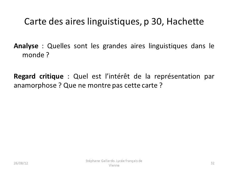 Carte des aires linguistiques, p 30, Hachette Analyse : Quelles sont les grandes aires linguistiques dans le monde ? Regard critique : Quel est lintér