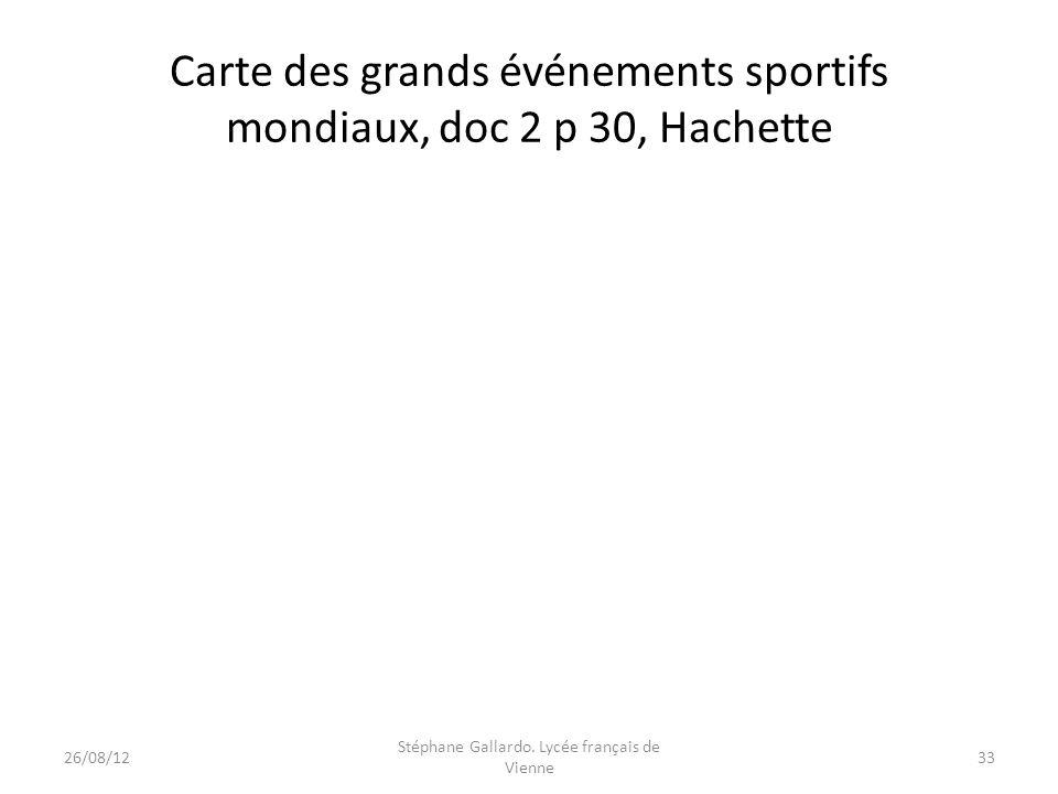 Carte des grands événements sportifs mondiaux, doc 2 p 30, Hachette 26/08/1233 Stéphane Gallardo. Lycée français de Vienne