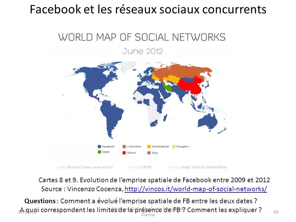 Facebook et les réseaux sociaux concurrents Cartes 8 et 9. Evolution de lemprise spatiale de Facebook entre 2009 et 2012 Source : Vincenzo Cocenza, ht